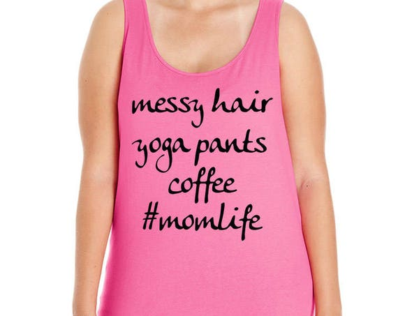 Messy Hair, Yoga Pants, Coffee, Momlife, Mom, Women's Premium Jersey Tank Top in Sizes Small-4X, Plus Sizes, Curvy, Lots of Colors