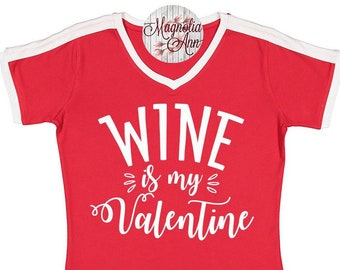 Wine Is My Valentine Shirt, Valentine's Day Shirt, Plus Size Valentine's Shirt, Wine Shirt, Mom Shirt, Matching Family Shirts, Plus Size Tee
