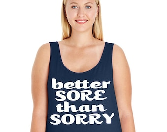 Better Sore Than Sorry, Gym, Fitness, Workout, Exercise, Women's Premium Jersey Tank Top Sizes Small-4X, Curvy, Plus Size, Lots of Colors