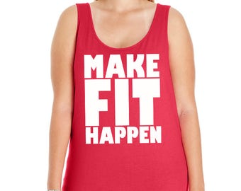 Make Fit Happen, Workout, Exercise, Fitness, Active Wear, Women's Premium Jersey Tank Top Sizes Sm-4X, Curvy, Plus Size, Lots of Colors