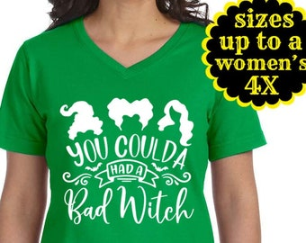 You Coulda Had A Bad Witch, Witch Shirt, Hocus Pocus Shirt, Sanderson Sisters, Halloween Shirt, Plus Size Clothing, Plus Size Halloween