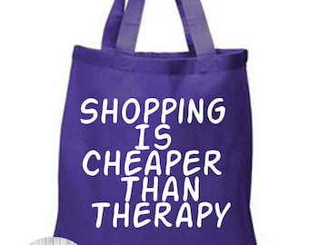 Shopping Is Cheaper Than Therapy, Shopaholic, Canvas Tote Bag in 7 Colors, Handbag, Purse