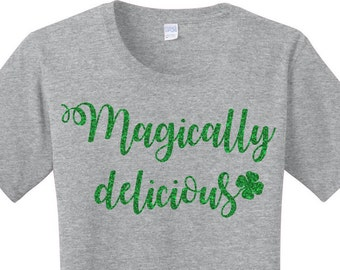 Green Glitter Magically Delicious, Shamrock, St Patricks Day, Women's T-Shirt in 7 Different Colors in Sizes Small-4X, Plus Size