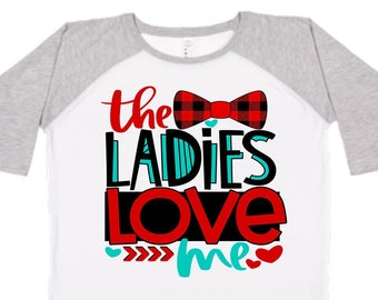 The Ladies Love Me, Boy Valentine Shirt, Kids Valentines Shirt, Valentines Day Shirt, Baby Boys First Valentines Outfit, Boys Vday Shirt