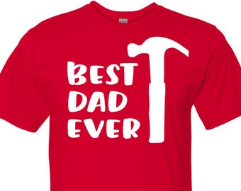 Best Dad Ever, Fathers Day Shirt, Dad Shirt, Husband Gift, Father Gift, Dad Gift, Best Dad, Father's Day Gift, Mens Shirt, Dad Tee