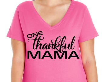 One Thankful Mama, Mom Shirt, Thanksgiving Shirt, Womens Premium Jersey V Neck T-shirt, Size Small-4X, Plus Size Clothing, Plus Size T Shirt