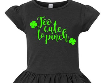 Too Cute To Pinch Toddler St. Patrick's, St. Patrick's Day Shirt, Toddler St. Patty's Day, Little Girls Ruffle Tee, Toddler Ruffle Shirt