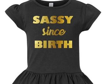 Sassy Since Birth, Toddler, Little Girls Ruffle Tee, Ruffled Shirt for Girls, Tshirt Toddler Girls, Toddler Tshirt, Girls Shirt, Cute Shirt