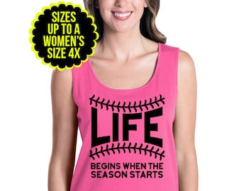 Life Begins When The Season Starts, Baseball Womens Tank Top, Baseball Shirt, Baseball Mom Shirt, Size Small-4X, Plus Size Clothing