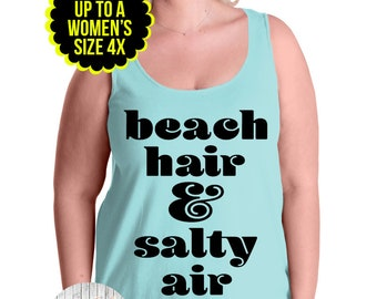 Beach Hair And Salty Air Women's Tank Top, Beach Tank, Beach Shirt, Beach T-shirt, Plus Size Clothing, Plus Size Shirt, Plus Size Tank Top