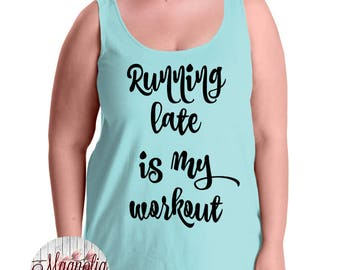 Running Late Is My Workout, Exercise, Fitness, Gym, Active Women's Premium Jersey Tank Top Sizes Small-4X, Curvy, Plus Size, Lots of Colors