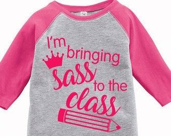 I'm Bringing Sass To The Class Kids Raglan, Back to School Shirt, Back To School Tee, Back To School Girl Shirt, First Day of School Shirt