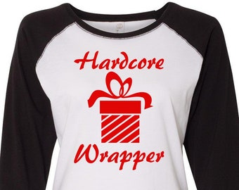 Hardcore Wrapper, Christmas Shirts, Matching Christmas Shirts, Plus Size Christmas Shirt, Family Christmas Shirts, Plus Size Christmas Tee