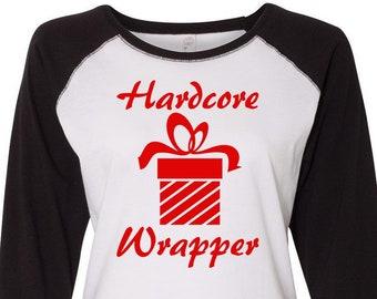 Hardcore Wrapper, Christmas Shirts, Matching Christmas Shirts, Plus Size Christmas Shirt, Family Christmas Shirts, Plus Size Christmas Tee