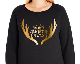 Oh Deer Christmas Is Here French Terry Pullover Sweatshirt, Small-4X, Plus Size Clothing, Christmas, Christmas Sweater, Christmas Pullover