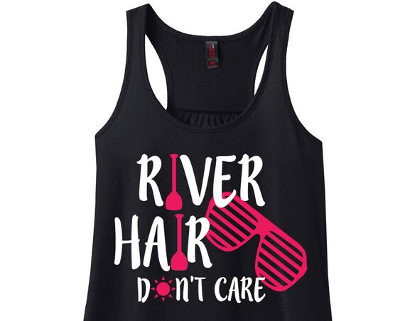 River Hair Don't Care Tank, Summer Tank Top. River Tanks, River Shirts, Floating the River Tank, Plus Size Tank, Plus Size Racerback