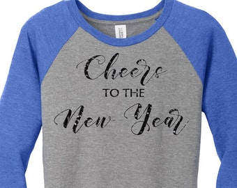 Glitter Cheers to the New Year, Happy New Year, New Years Eve, Womens Baseball Raglan 3/4 Sleeve Top in 5 colors, Sizes Small-4X, Plus Size