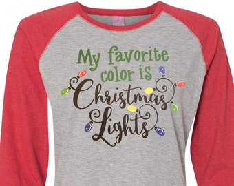 My Favorite Color Is Christmas Lights, Christmas Shirt, Plus Size Christmas Shirt, Matching Christmas Shirts, Kids Christmas Tees, Xmas Tee