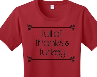 Full of Thanks & Turkey, Fall, Thanksgiving, Women's T-shirts in 7 Colors in Sizes Small-4X, Plus Size, Plus Size Clothing