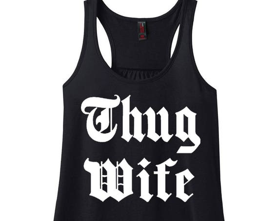 Thug Wife, Women's Racerback Tank Top in 9 Colors in Sizes Small-4X, Plus Size, Plus Size Clothing