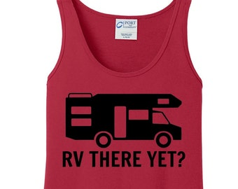 RV There Yet? Camping, Summer, Women's Tank Top in 6 colors in Sizes Small-4X, Plus Size