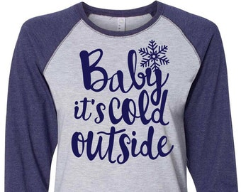 Baby It's Cold Outside Christmas Shirt, Matching Christmas Shirts, Plus Size Christmas Shirt, Family Christmas Shirts, Plus Size Holiday Top