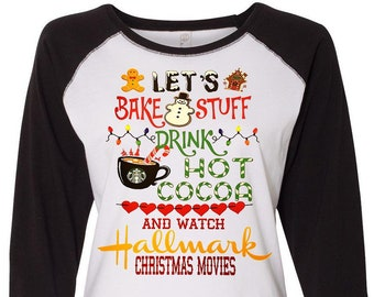 Let's Bake Stuff Drink Hot Cocoa and Watch Hallmark Movies, Christmas Movies, Plus Size Christmas Shirt, Matching Christmas Shirt, Curvy Tee