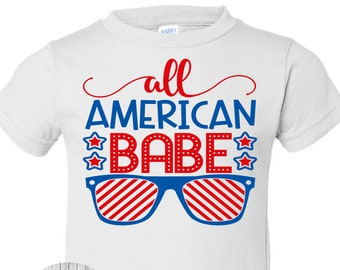 All American Babe, 4th of July Shirt, Girls 4th of July Shirt, 4th of July Outfit, 4th of July Shirt, Red white and blue, Girls Patriotic T