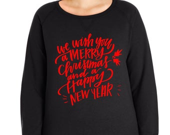 We Wish You A Merry Christmas And A Happy New Year Pullover Sweatshirt, Small-4X, Plus Size Clothing Christmas Sweater, Christmas Sweatshirt
