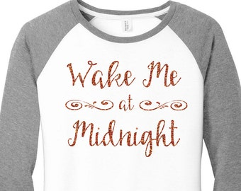 Glitter  Wake Me at Midnight, Happy New Year, New Years Eve, Womens Baseball Raglan 3/4 Sleeve Top in 5 colors, Sizes Small-4X, Plus Size