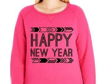 Happy New Year French Terry Pullover Sweatshirt, Small-4X, Plus Size Clothing, Happy New Years Shirt, New Years Shirt, New Years Eve Shirt