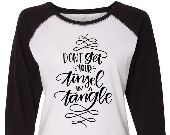 Don't Get Your Tinsel In A Tangle, Christmas Shirt, Matching Christmas Shirts, Plus Size Christmas Shirt, Family Christmas Shirts, Plus Size