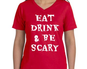 Eat Drink And Be Scary, Women's V-Neck T-shirt, Plus Size Clothing, Plus Size Halloween, Halloween Tee, Halloween T Shirt, Halloween Shirt