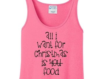 All I Want For Christmas Is You, Food, Women's Tank Top in 6 Colors, Sizes Small-4X, Plus Size, Plus Size Clothing