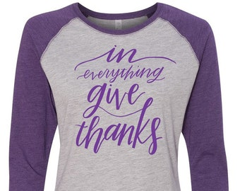In Everything Give Thanks, Thanksgiving Shirt, Plus Size Fall Shirt, Matching Thanksgiving Shirt, Family Thanksgiving Shirt, Plus Size Shirt