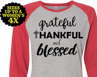 Grateful Thankful Blessed, Thankful Shirt, Fall Shirt, Fall Raglan. Grateful T-Shirt, Thanksgiving Shirt, Plus Size Thanksgiving Shirt, Fall