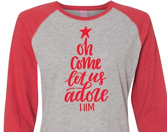 Oh Come Let Us Adore Him, Christmas Shirt, Matching Christmas Shirt, Plus Size Christmas Shirt, Family Christmas, Religious Christmas Shirt