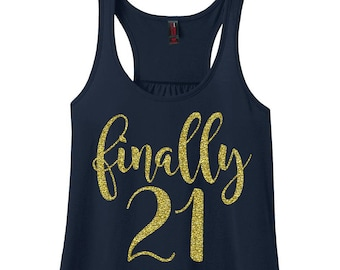Finally 21, 21st Birthday, Happy Birthday, Birthday Tank, Women's Racerback Tank Top in 9 Colors in Sizes Small-4X, Plus Size Clothing