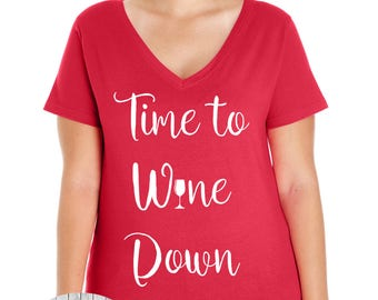 Time To Wine Down, Women's Premium Jersey V-Neck T-shirt in Sizes Small-4X, Plus Size, Curvy, Lots of Colors