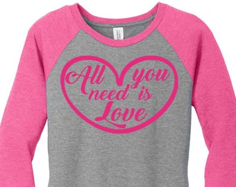 All You Need Is Love, Heart, Valentines Day, Womens Baseball Raglan 2 Tone 3/4 Sleeve Tops in Sizes Small-4X, Plus Size