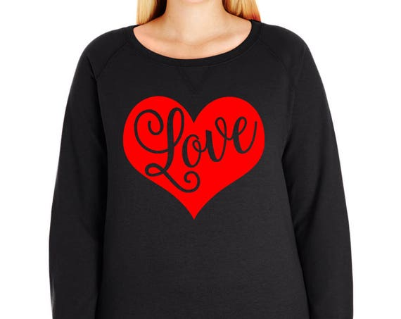 Love Heart French Terry Sweatshirt, Size Small-4X, Plus Size Sweatshirt, Valentines Shirt, Valentines Day Shirt, Valentines Day Sweatshirt