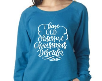 I Have OCD Obsessive Christmas Disorder Pullover Sweatshirt, Small-4X, Plus Size Clothing, Christmas Sweater, Christmas Pullover, Christmas