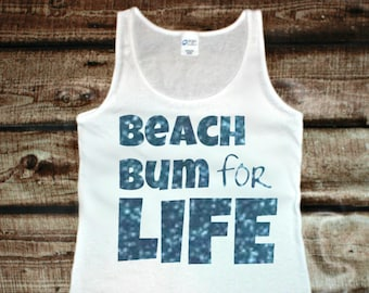 Beach Bum for Life, Glitter Text , Ocean, Summer, Women's Tank Top in 6 Colors in Sizes Small-4X