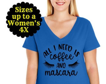 All I Need Is Coffee And Mascara Women's V-Neck Shirt, Mom Shirt, Mom Life Shirt, Mom T-shirt, Mama Shirt, Plus Size Mom Shirt, Cool Mom