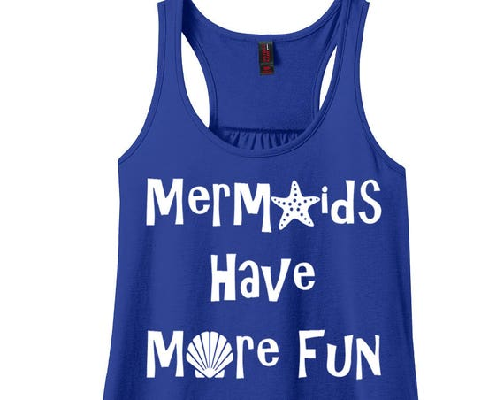 Mermaids Have More Fun, Beach, Summer, Ocean, Women's Racerback Tank Top in 9 Colors in Sizes Small-4X, Plus Size