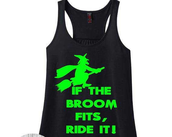 If The Broom Fits, Ride It!, Halloween Racerback Tank Top, Plus Size Clothing, Plus Size Halloween, Halloween Tank, Halloween T Shirt, Witch
