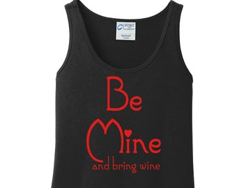 Be Mine And Bring Wine, Heart, Valentines Day, Women's Tank Top in 6 colors in Sizes Small-4X, Plus Size