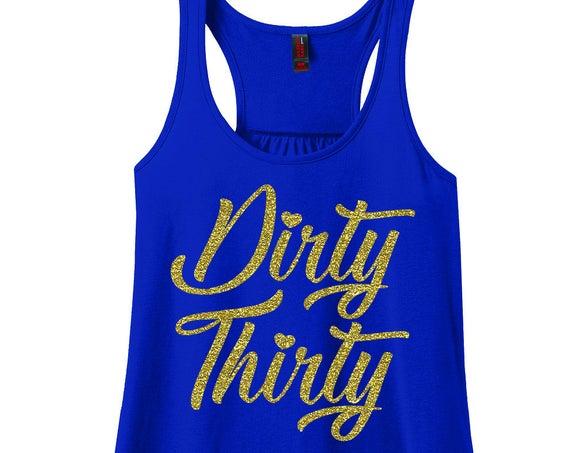 Dirty 30, 30th Birthday, Happy Birthday, Birthday Girl, Women's Racerback Tank Top in Sizes Small-4X, Plus Size Tank Tops, Birthday Shirts