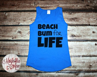 Beach Bum for Life Women's Tank Top in 6 colors in Sizes Small-4X, Plus Size