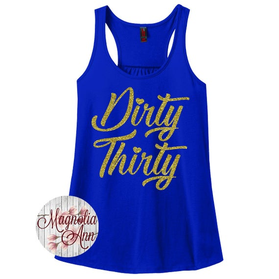 Dirty 30, 30th Birthday, Happy Birthday, Birthday Girl, Women's Racerback Tank Top in Sizes Small-4X, Plus Size Tank Tops, Birthday Shirts